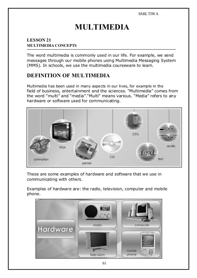 SMK TIWA                         MULTIMEDIALESSON 21MULTIMEDIA CONCEPTSThe word multimedia is commonly used in our life. F...