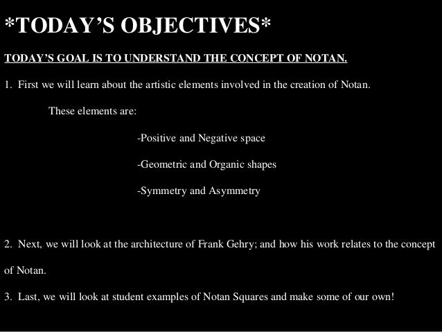 *TODAY'S OBJECTIVES*TODAY'S GOAL IS TO UNDERSTAND THE CONCEPT OF NOTAN.1. First we will learn about the artistic elements ...