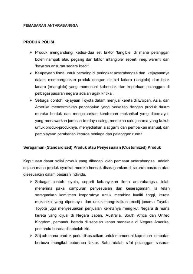 PEMASARAN ANTARABANGSA  PRODUK POLISI  Produk mengandungi kedua-dua set faktor 'tangible' di mana pelanggan boleh nampak ...