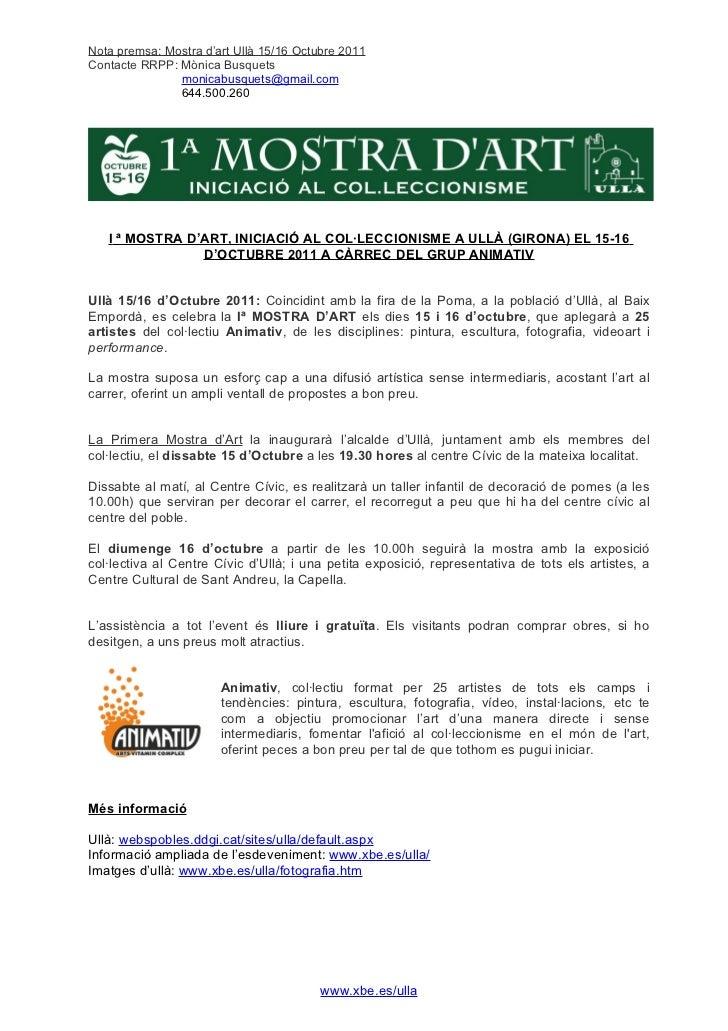 Nota premsa: Mostra d'art Ullà 15/16 Octubre 2011Contacte RRPP: Mònica Busquets               monicabusquets@gmail.com    ...