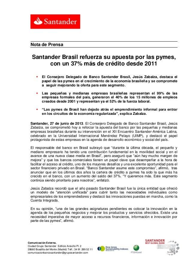 Comunicación Externa. Ciudad Grupo Santander Edificio Arrecife Pl. 2 28660 Boadilla del Monte (Madrid) Telf.: 34 91 289 52...
