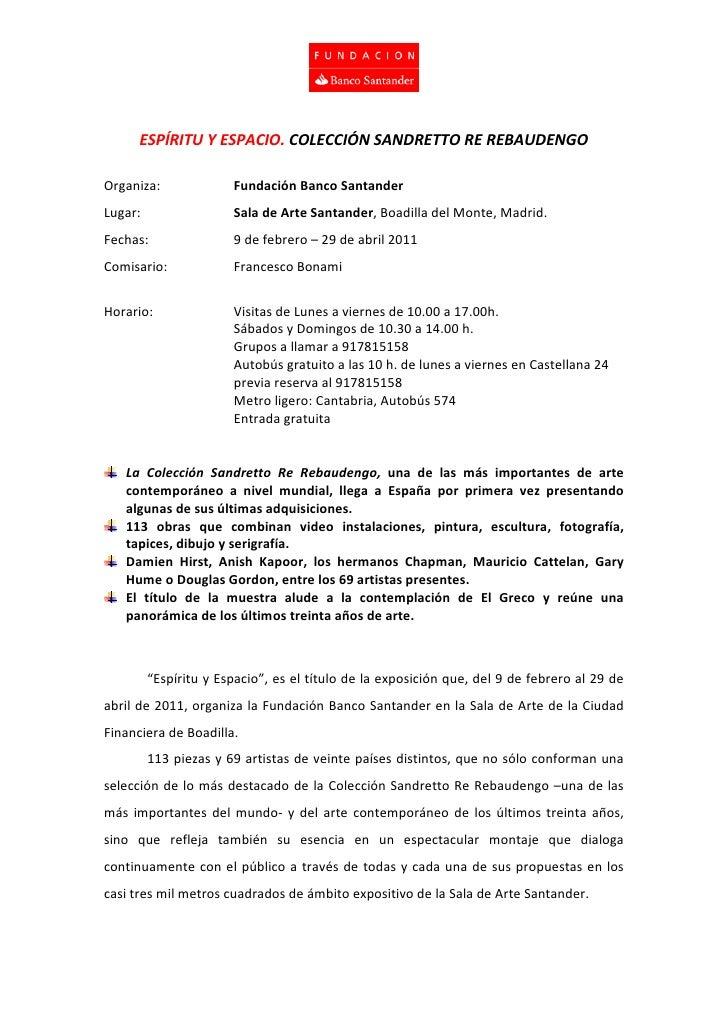 ESPÍRITU Y ESPACIO. COLECCIÓN SANDRETTO RE REBAUDENGOOrganiza:              Fundación Banco SantanderLugar:               ...