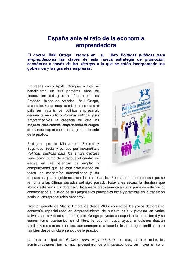 España ante el reto de la economía                      emprendedoraEl doctor Iñaki Ortega recoge en su libro Políticas pú...