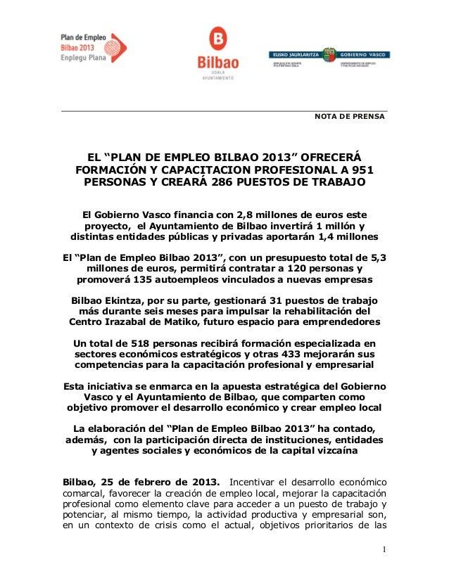 """NOTA DE PRENSA    EL """"PLAN DE EMPLEO BILBAO 2013"""" OFRECERÁ  FORMACIÓN Y CAPACITACION PROFESIONAL A 951   PERSONAS Y CREARÁ..."""
