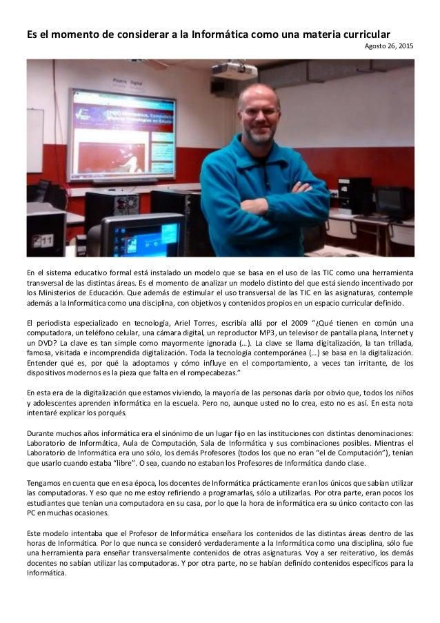 Es el momento de considerar a la Informática como una materia curricular Agosto 26, 2015 En el sistema educativo formal es...