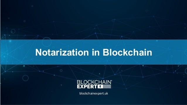 Notarization in Blockchain blockchainexpert.uk