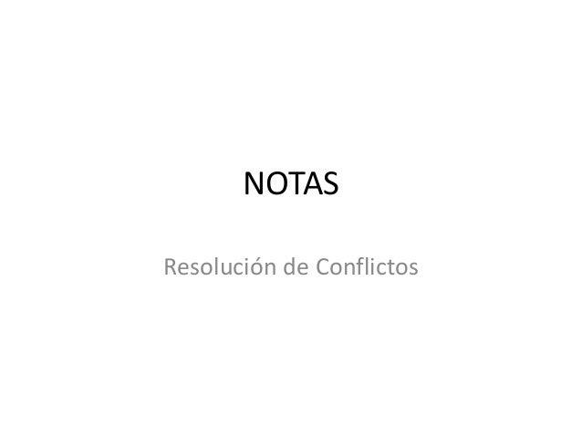 NOTAS Resolución de Conflictos