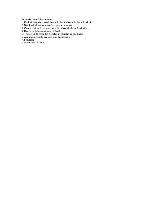 Bases de Datos Distribuidas 1. Evolución de sistemas de bases de datos a bases de datos distribuidas 2. Niveles de distrib...