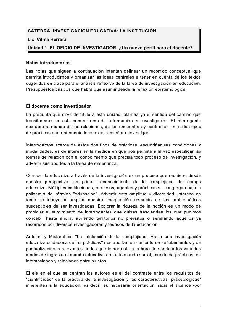 CÁTEDRA: INVESTIGACIÓN EDUCATIVA: LA INSTITUCIÓN Lic. Vilma Herrera Unidad 1. EL OFICIO DE INVESTIGADOR: ¿Un nuevo perfil ...
