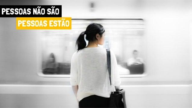 PESSOAS NÃO SÃO PESSOAS ESTÃO