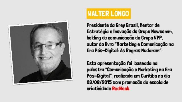 Marketing e Comunicação na Era Pós-Digital por Walter Longo