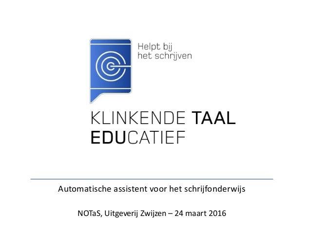 Automatische assistent voor het schrijfonderwijs NOTaS, Uitgeverij Zwijzen – 24 maart 2016