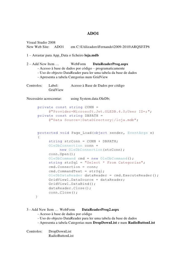 ADO1 Visual Studio 2008 New Web Site: ADO1          em C:UtilizadorsFernando2009-2010ARQSITP6  1 – Arrastar para App_Data ...