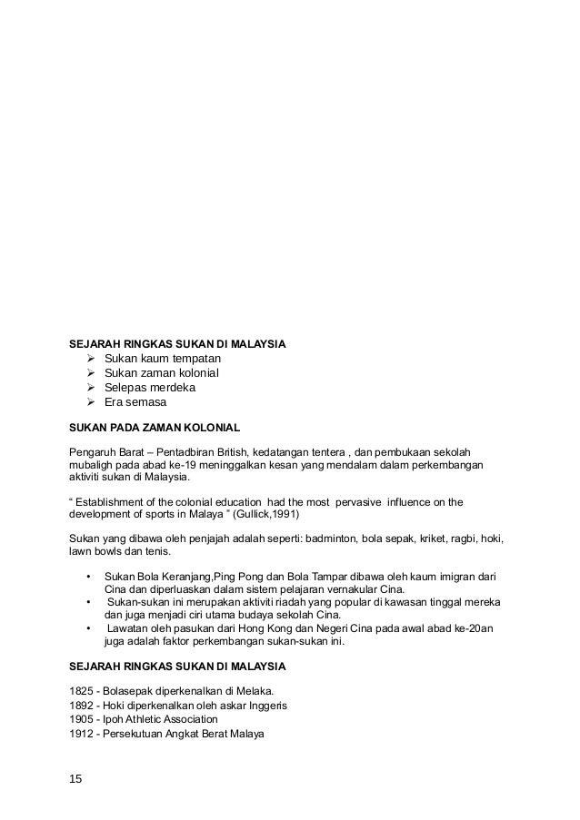 SEJARAH RINGKAS SUKAN DI MALAYSIA        Sukan kaum tempatan        Sukan zaman kolonial        Selepas merdeka       ...