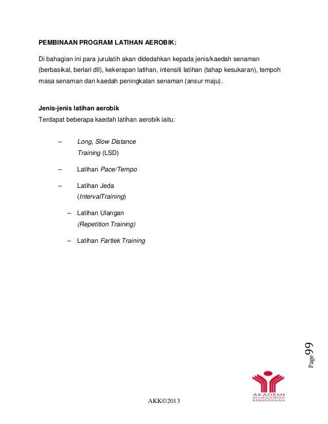 AKK©2013 Page99 PEMBINAAN PROGRAM LATIHAN AEROBIK: Di bahagian ini para jurulatih akan didedahkan kepada jenis/kaedah sena...