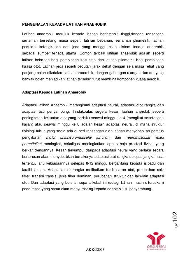 AKK©2013 Page102 PENGENALAN KEPADA LATIHAN ANAEROBIK Latihan anaerobik merujuk kepada latihan berintensiti tinggi,dengan r...