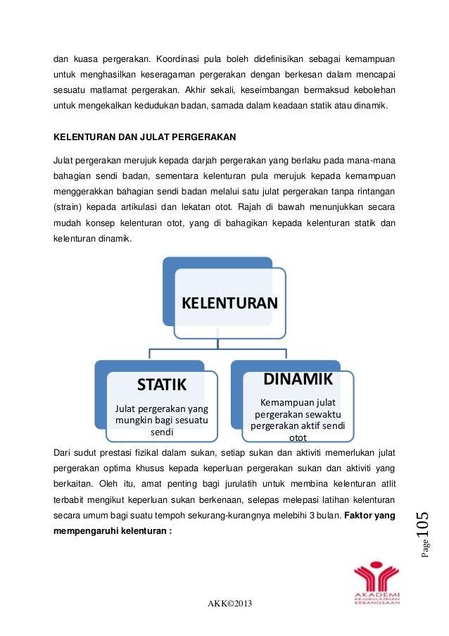 AKK©2013 Page105 dan kuasa pergerakan. Koordinasi pula boleh didefinisikan sebagai kemampuan untuk menghasilkan keseragama...