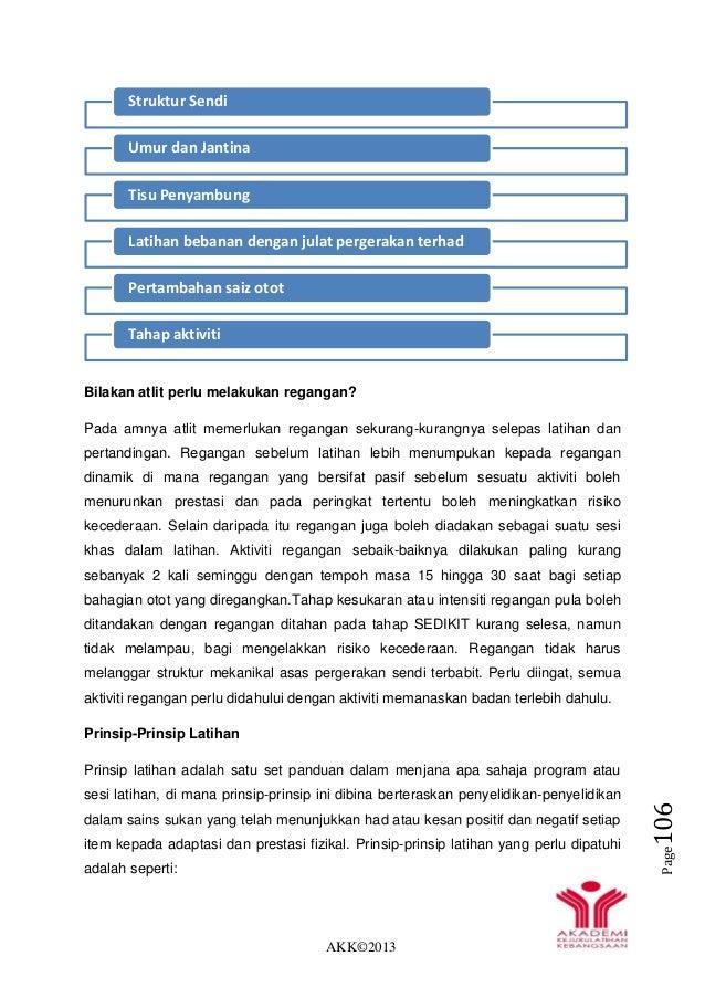 AKK©2013 Page106 Bilakan atlit perlu melakukan regangan? Pada amnya atlit memerlukan regangan sekurang-kurangnya selepas l...