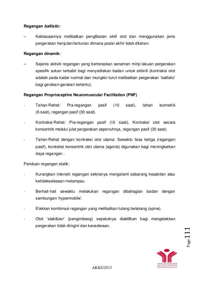 AKK©2013 Page111 Regangan ballistic: – Kebiasaannya melibatkan penglibatan aktif otot dan menggunakan jenis pergerakan hen...