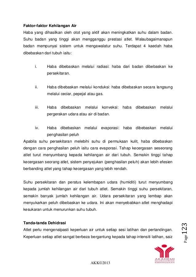 AKK©2013 Page123 Faktor-faktor Kehilangan Air Haba yang dihasilkan oleh otot yang aktif akan meningkatkan suhu dalam badan...