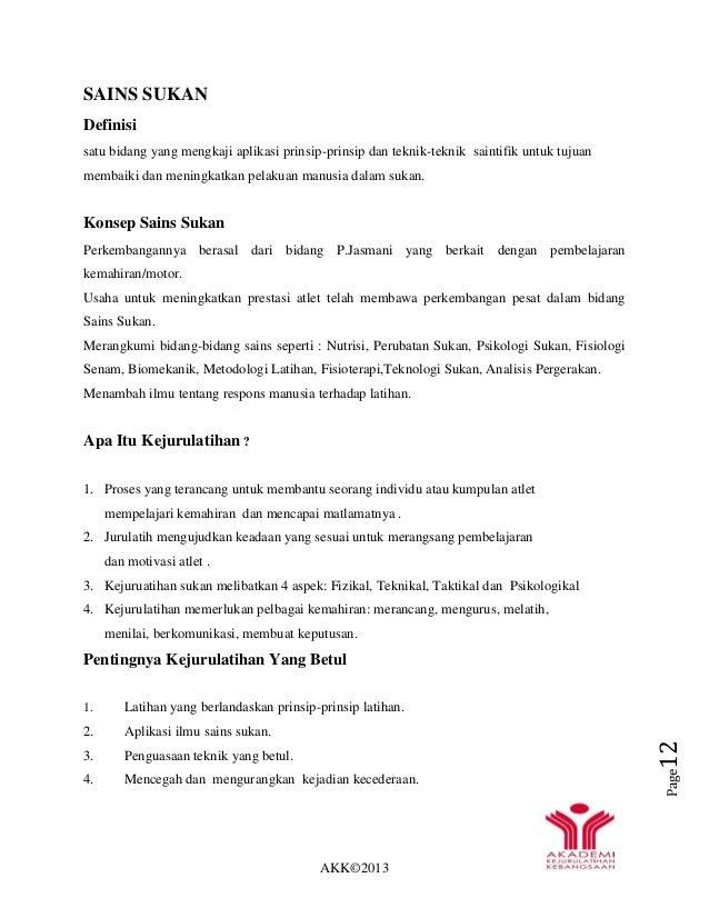 AKK©2013 Page12 SAINS SUKAN Definisi satu bidang yang mengkaji aplikasi prinsip-prinsip dan teknik-teknik saintifik untuk ...