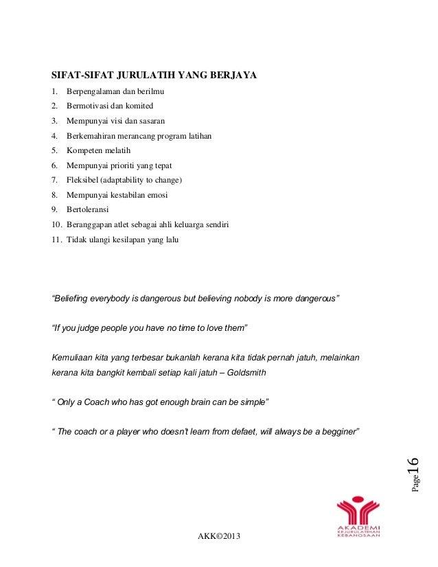 AKK©2013 Page16 SIFAT-SIFAT JURULATIH YANG BERJAYA 1. Berpengalaman dan berilmu 2. Bermotivasi dan komited 3. Mempunyai vi...
