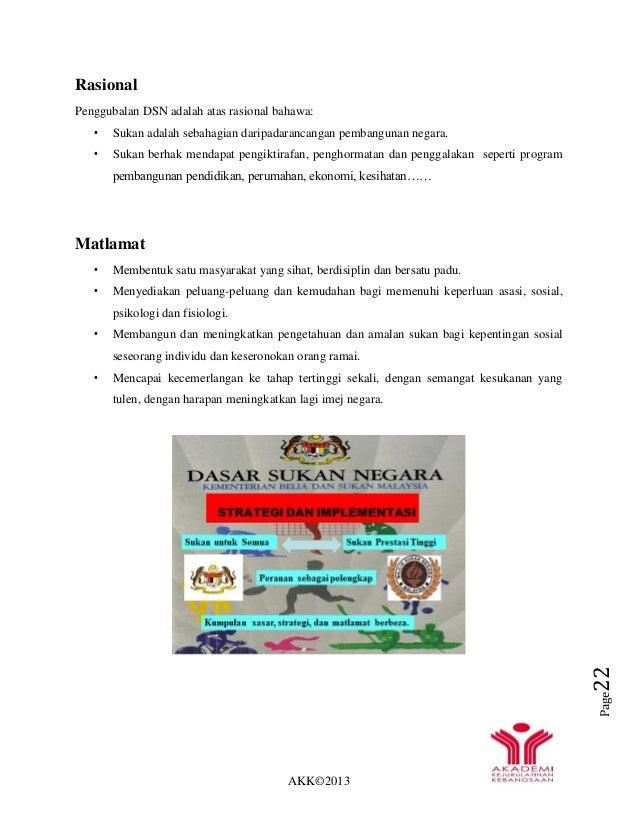 AKK©2013 Page22 Rasional Penggubalan DSN adalah atas rasional bahawa: • Sukan adalah sebahagian daripadarancangan pembangu...
