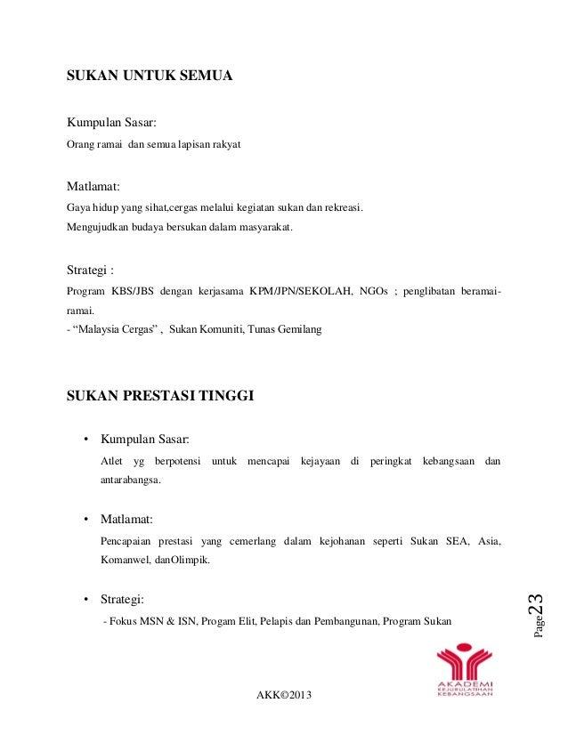 AKK©2013 Page23 SUKAN UNTUK SEMUA Kumpulan Sasar: Orang ramai dan semua lapisan rakyat Matlamat: Gaya hidup yang sihat,cer...