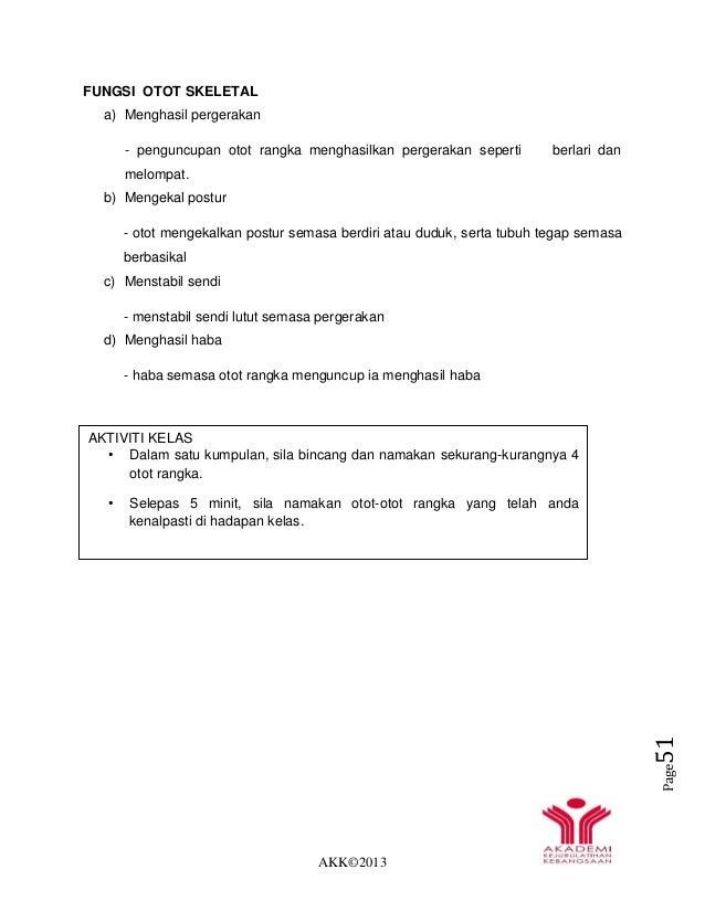 AKK©2013 Page51 FUNGSI OTOT SKELETAL a) Menghasil pergerakan - penguncupan otot rangka menghasilkan pergerakan seperti ber...