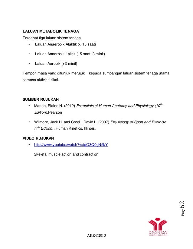 AKK©2013 Page62 LALUAN METABOLIK TENAGA Terdapat tiga laluan sistem tenaga • Laluan Anaerobik Alaktik (< 15 saat) • Laluan...