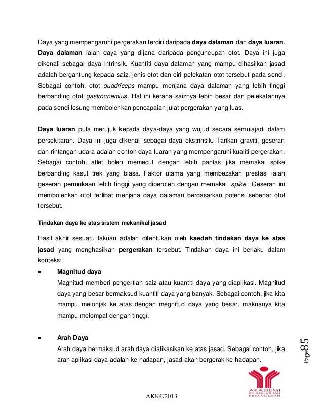 AKK©2013 Page85 Daya yang mempengaruhi pergerakan terdiri daripada daya dalaman dan daya luaran. Daya dalaman ialah daya y...