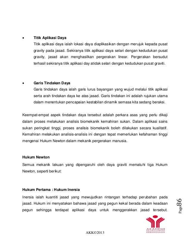 AKK©2013 Page86  Titik Aplikasi Daya Titik aplikasi daya ialah lokasi daya diaplikasikan dengan merujuk kepada pusat grav...