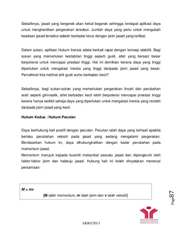 AKK©2013 Page87 Sebaliknya, jasad yang bergerak akan kekal begerak sehingga terdapat aplikasi daya untuk menghentikan perg...