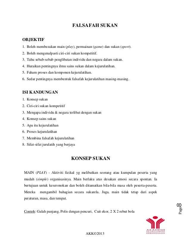 AKK©2013 Page8 FALSAFAH SUKAN OBJEKTIF 1. Boleh membezakan main (play), permainan (game) dan sukan (sport). 2. Boleh menge...