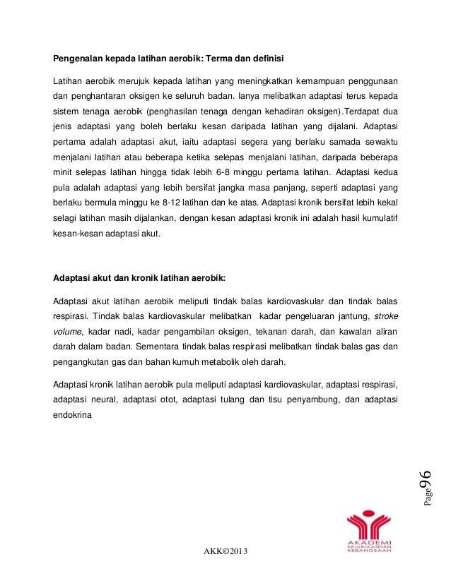 AKK©2013 Page96 Pengenalan kepada latihan aerobik: Terma dan definisi Latihan aerobik merujuk kepada latihan yang meningka...
