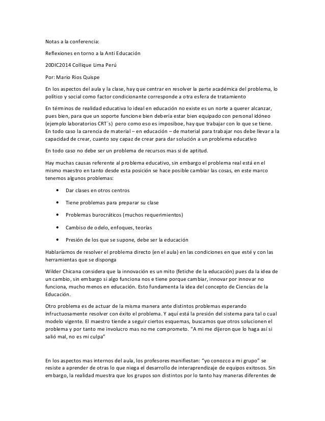 Notas a la conferencia: Reflexiones en torno a la Anti Educación 20DIC2014 Collique Lima Perú Por: Mario Rios Quispe En lo...