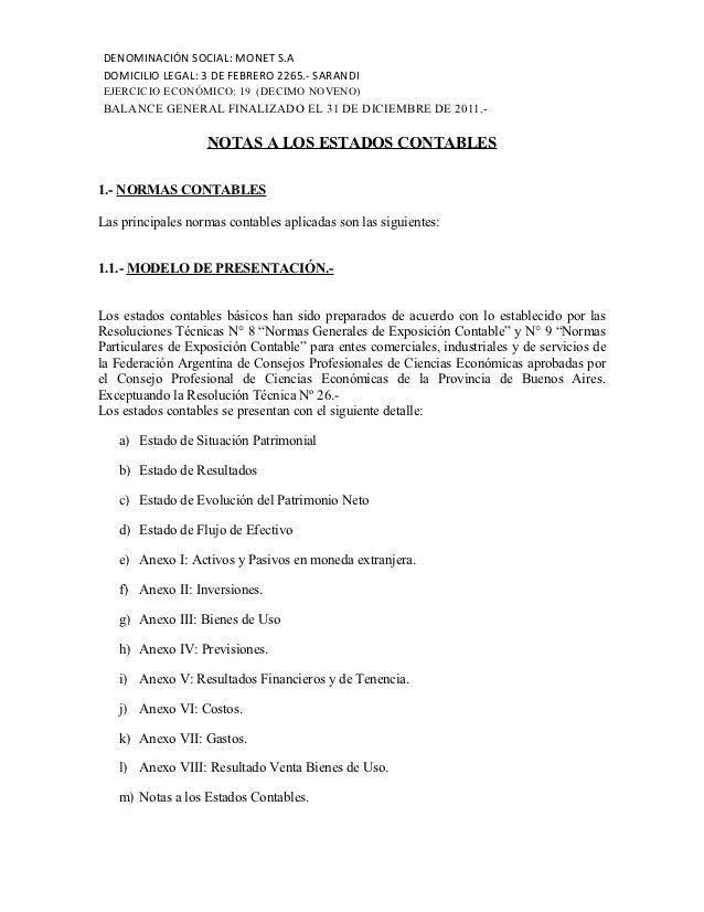 DENOMINACIÓN SOCIAL: MONET S.ADOMICILIO LEGAL: 3 DE FEBRERO 2265.- SARANDIEJERCICIO ECONÓMICO: 19 (DECIMO NOVENO)BALANCE G...