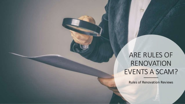 ARE RULES OF RENOVATION EVENTS A SCAM? Rules of Renovation Reviews