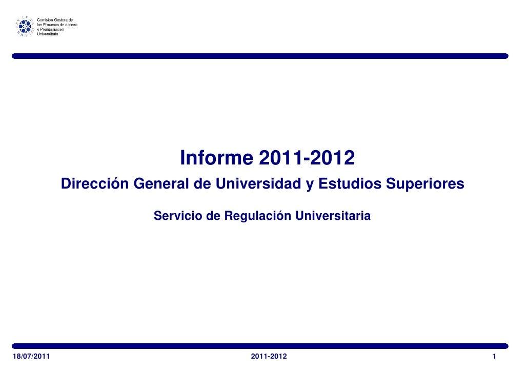 Informe 2011-2012             Dirección General de Universidad y Estudios Superiores                         Servicio de R...