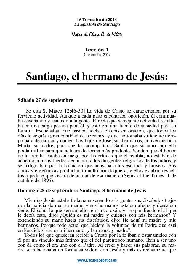 www.EscuelaSabatica.es  IV Trimestre de 2014  La Epístola de Santiago  Notas de Elena G. de White  Lección 1  4 de octubre...