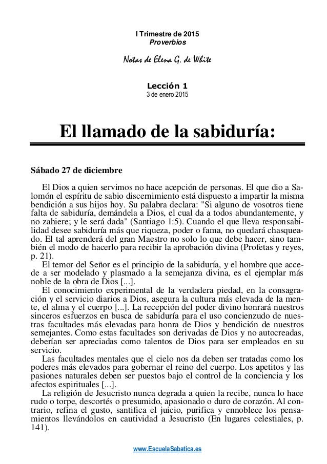 www.EscuelaSabatica.es I Trimestre de 2015 Proverbios Notas de Elena G. de White Lección 1 3 de enero 2015 El llamado de l...