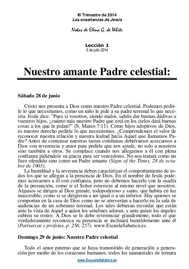 www.EscuelaSabatica.es III Trimestre de 2014 Las enseñanzas de Jesús Notas de Elena G. de White Lección 1 5 de julio 2014 ...