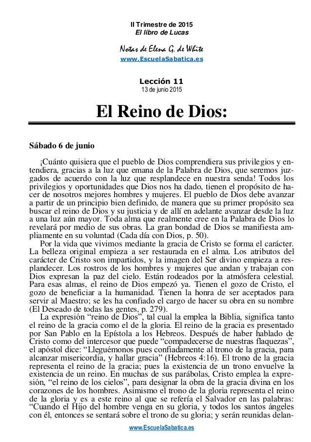 www.EscuelaSabatica.es II Trimestre de 2015 El libro de Lucas Notas de Elena G. de White www.EscuelaSabatica.es Lección 11...