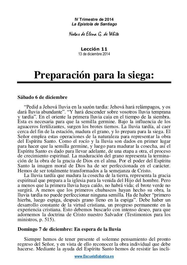www.EscuelaSabatica.es  IV Trimestre de 2014  La Epístola de Santiago  Notas de Elena G. de White  Lección 11  13 de dicie...