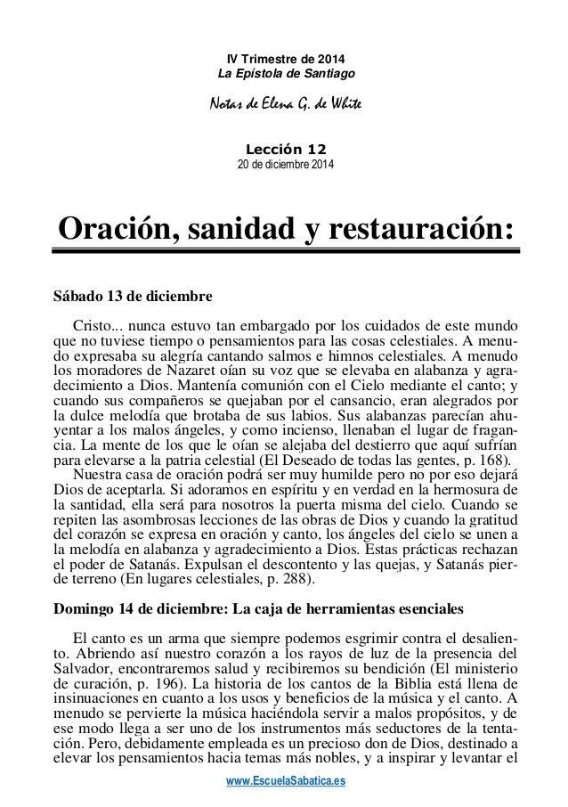 www.EscuelaSabatica.es  IV Trimestre de 2014  La Epístola de Santiago  Notas de Elena G. de White  Lección 12  20 de dicie...