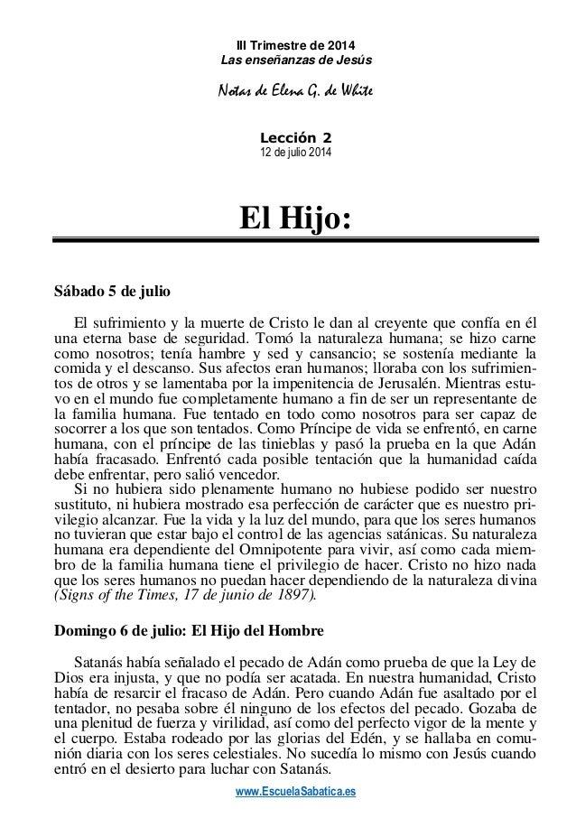 www.EscuelaSabatica.es III Trimestre de 2014 Las enseñanzas de Jesús Notas de Elena G. de White Lección 2 12 de julio 2014...