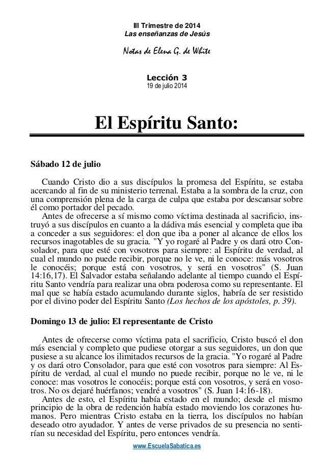 www.EscuelaSabatica.es III Trimestre de 2014 Las enseñanzas de Jesús Notas de Elena G. de White Lección 3 19 de julio 2014...