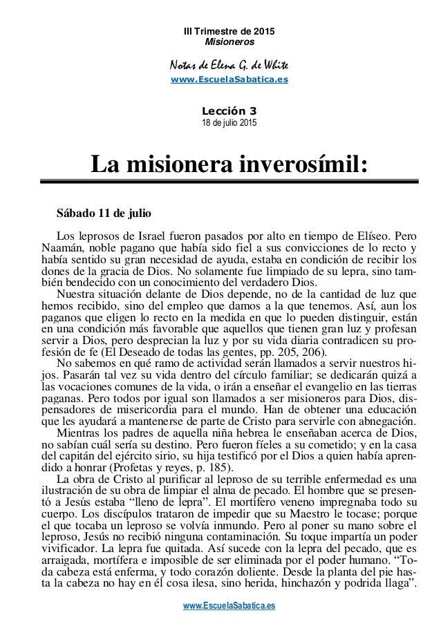 www.EscuelaSabatica.es III Trimestre de 2015 Misioneros Notas de Elena G. de White www.EscuelaSabatica.es Lección 3 18 de ...