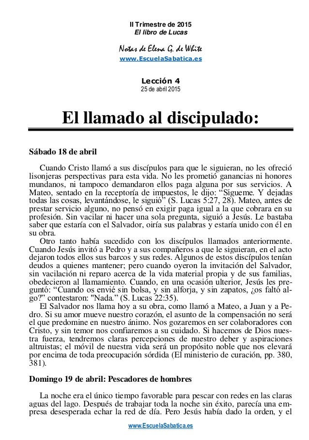 www.EscuelaSabatica.es II Trimestre de 2015 El libro de Lucas Notas de Elena G. de White www.EscuelaSabatica.es Lección 4 ...