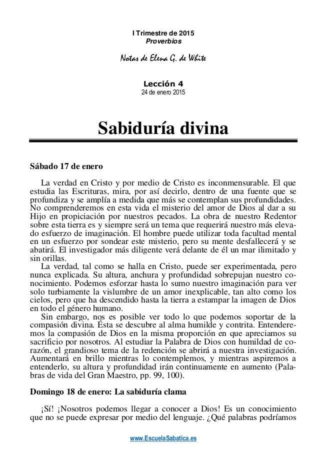 www.EscuelaSabatica.es I Trimestre de 2015 Proverbios Notas de Elena G. de White Lección 4 24 de enero 2015 Sabiduría divi...